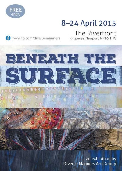 poster showing Beneath the Surface Exhibition, the Riverfront Arts Centre, Newport starting on 8 April.